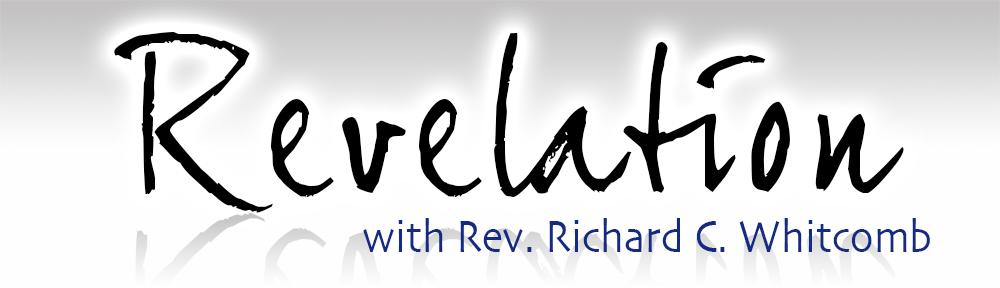 Revelation with Rev. Richard C. Whitcomb